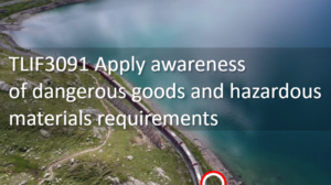 Online Course TLIF3091 Apply awareness of dangerous goods and hazardous materials requirements